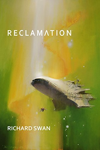 Reclamation: Book One of the Art of War Trilogy Richard Swan