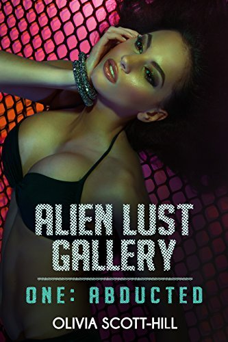 Alien Lust Gallery: Abducted  by  Olivia Scott-Hill
