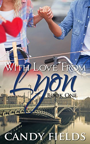 With Love From Lyon: Enchanted (Book 1) Candy Fields