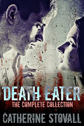 Death Eater: The Complete Collection  by  Catherine Stovall