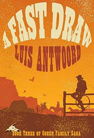Western: A Fast Draw (Westerns, Western Books, Western Fiction, Historical, Historical Fiction, Historical Novels, Wild West) Luis Antwoord
