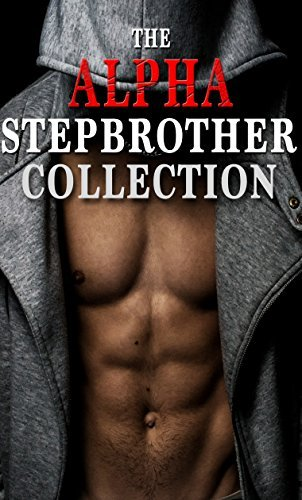 Romance: The Alpha Stepbrother Collection Elizabeth Ward