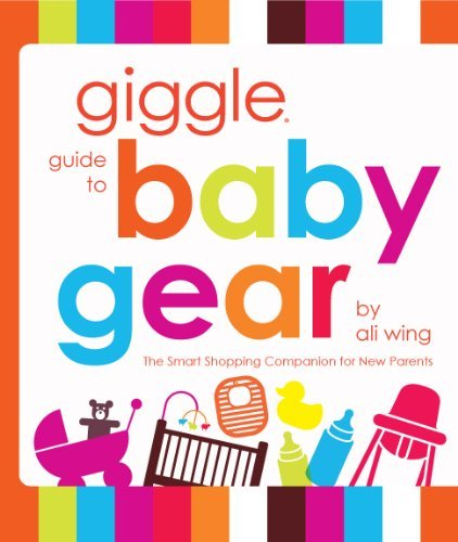 giggle guide to baby gear  by  Ali Wing
