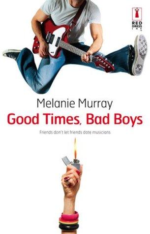 Good Times, Bad Boys Melanie Murray