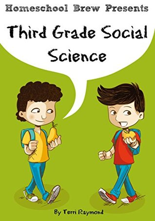 Third Grade Social Science: For Homeschool or Extra Practice Terri Raymond