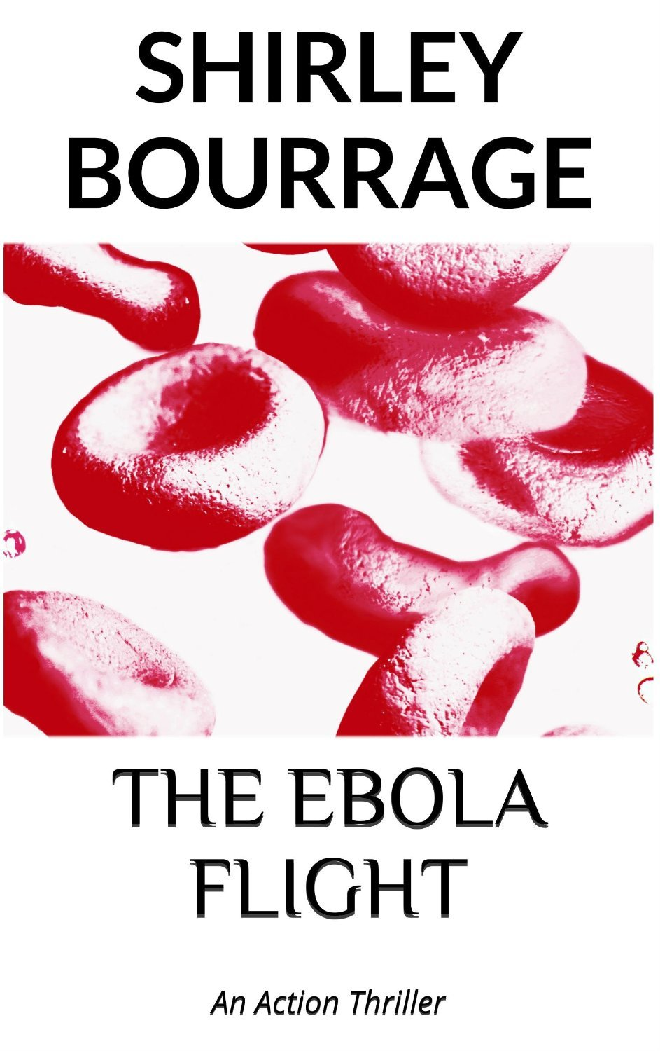 The Ebola Flight  by  Shirley Bourrage