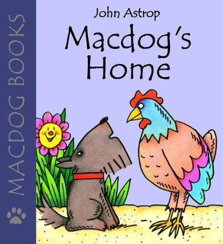 Macdogs Home (Macdog Books)  by  John Astrop