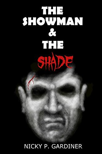 The Showman And The Shade (Deadly Shades Book 1) Nicky P. Gardiner