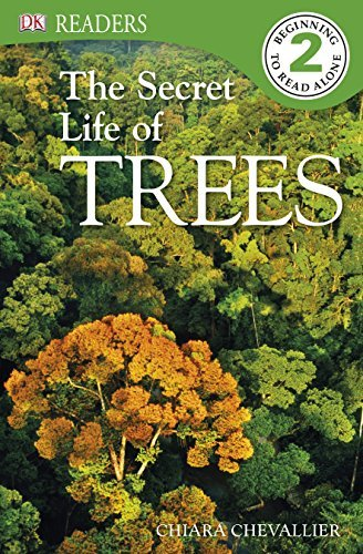 DK Readers L2: The Secret Life of Trees Chiara Chevallier