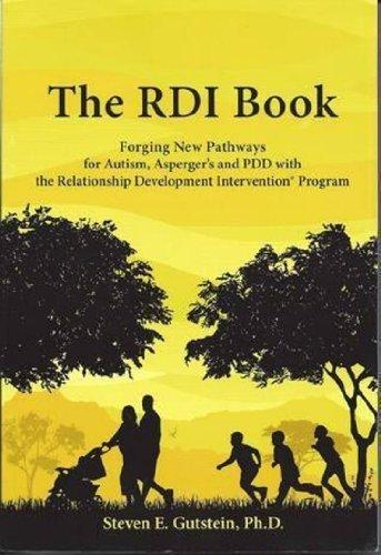 The RDI Book: Forjando Nuevas Vias Para El Autismo, Trastorno De Aspergers Y Trastorno Generalizado Dr.Steven Gutstein