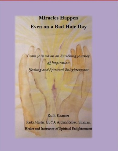 Miracles Happen Even on a Bad Hair Day  by  Ruth Kramer