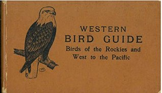 Western Bird Guide  by  Chester A. (Chester Albert) Reed