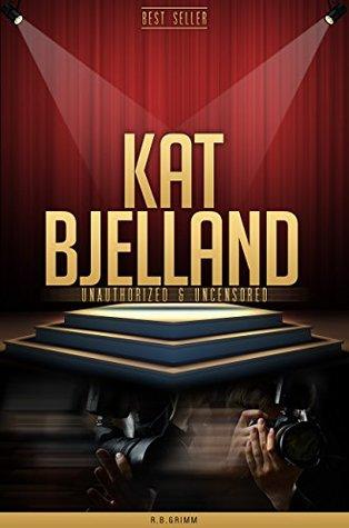 Kat Bjelland Unauthorized & Uncensored R.B. Grimm