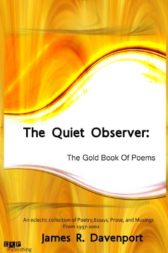 The Quiet Observer: The Gold Book Of Poems James R. Davenport