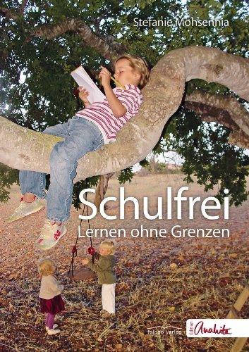 Schulfrei: Lernen ohne Grenzen  by  Stefanie Mohsennia