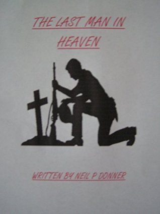 THE LAST MAN IN HEAVEN Neil Donner
