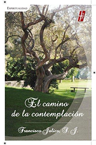 El camino de la contemplación  by  Francisco Jálics