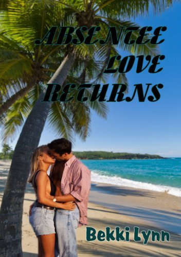 Absentee Love Returns  by  Bekki Lynn