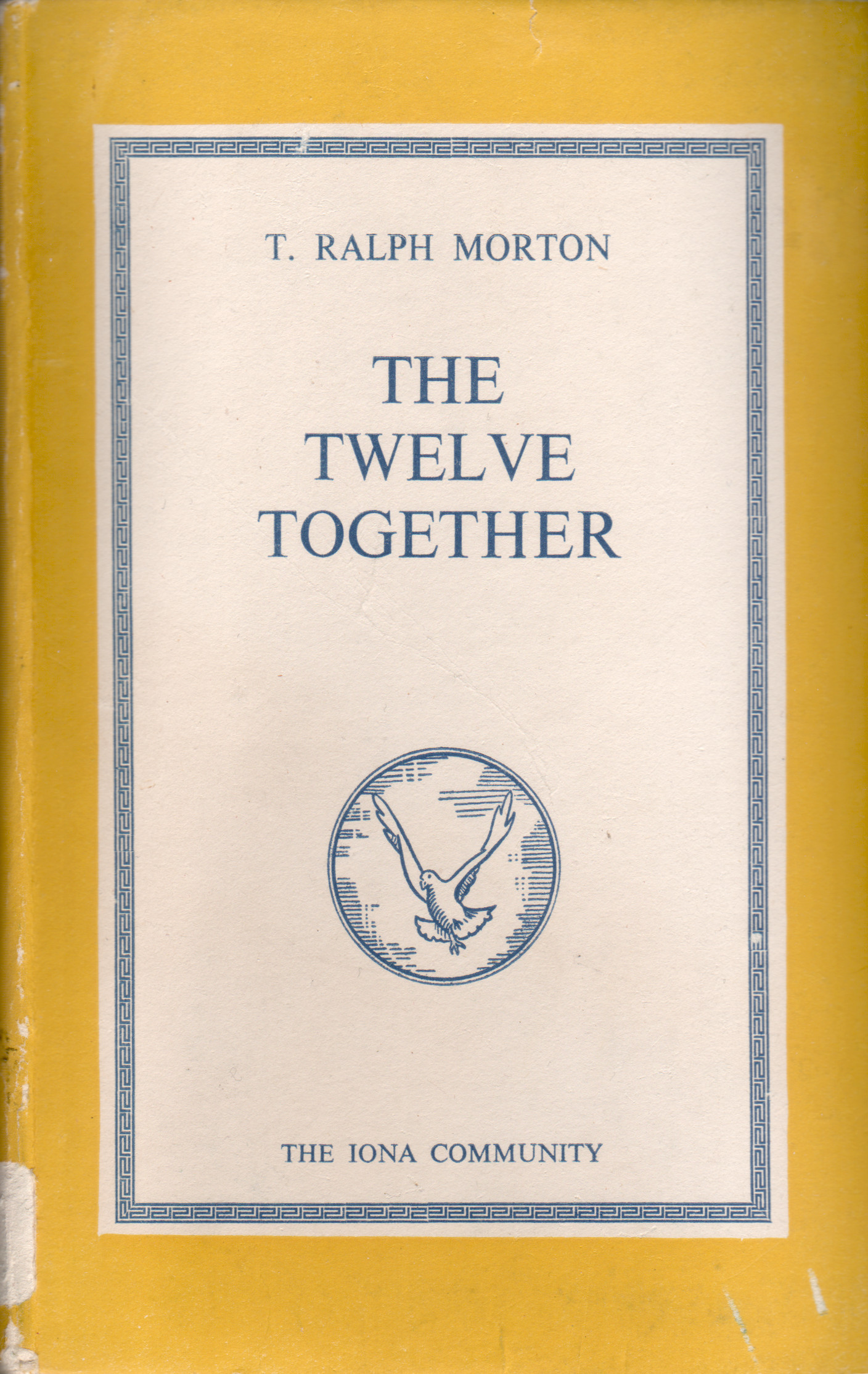 The Twelve Together T. Ralph Morton