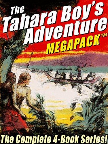 The Tahara, Boy Adventurer MEGAPACK TM: The Complete 4-Book Series!  by  Harold Sherman