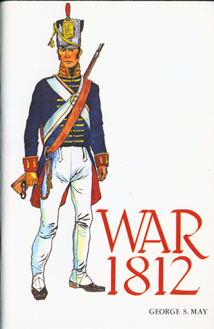 War 1812 George S. May