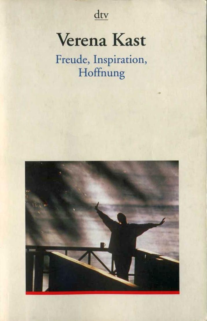 Freude, Inspiration, Hoffnung  by  Verena Kast