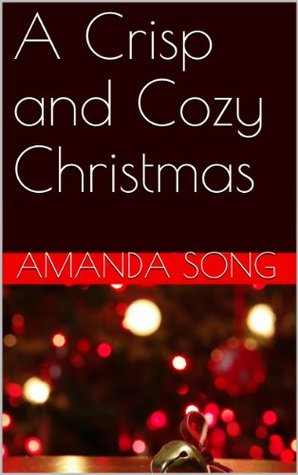 A Crisp and Cozy Christmas  by  Amanda Song