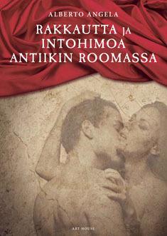 Rakkautta ja intohimoa antiikin Roomassa Alberto Angela