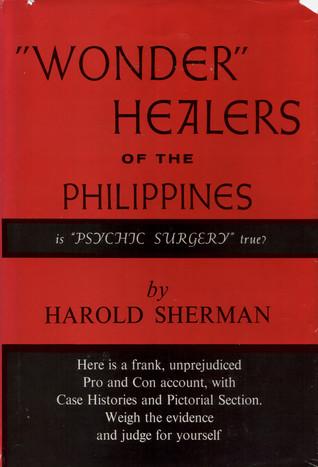 Wonder Healers of the Philippines Harold Sherman