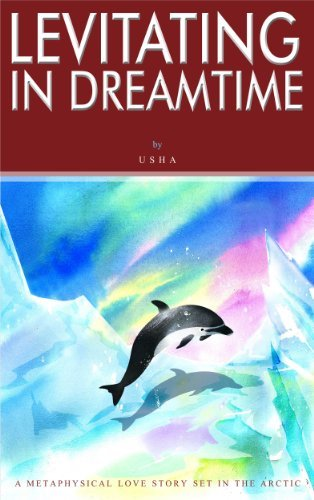Levitating in Dreamtime  by  Usha