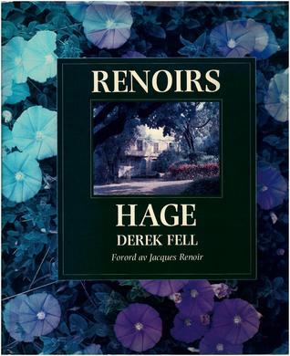 Renoirs Hage Derek Fell