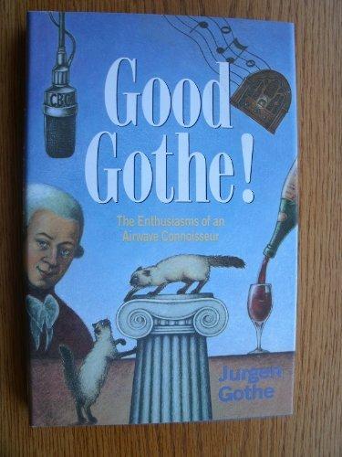Good Goethe  by  Jurgen Gothe