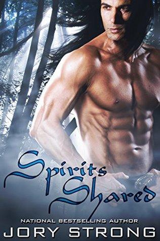 Spirits Shared (Thunderbird Chosen Book 2) Jory Strong