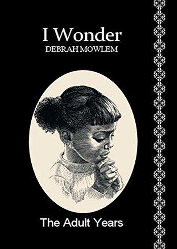 I Wonder...: The Adult Years (1) Debrah Mowlem