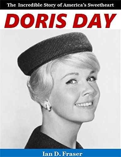 Doris Day: The Incredible Story of Americas Sweetheart  by  Ian D. Fraser
