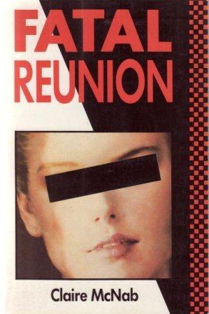 Fatal Reunion (Detective Inspector Carol Ashton, #2) Claire McNab