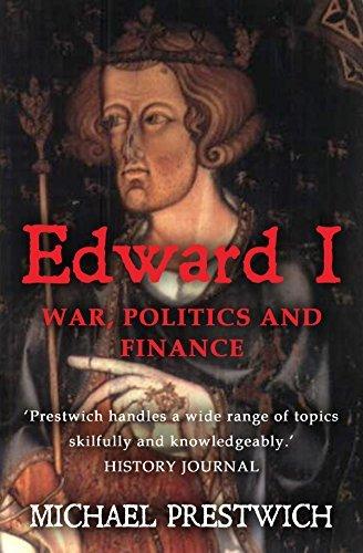 Edward I: War, Politics and Finance Michael Prestwich