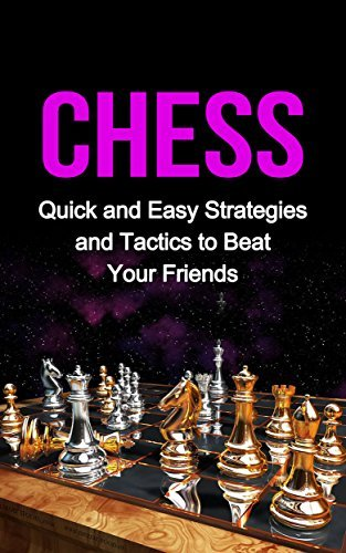 Chess: Quick and Easy Strategies and Tactics to Beat Your Friends  by  Alexander Plewis
