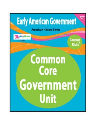 Early American Government--Common Core Amy Headley