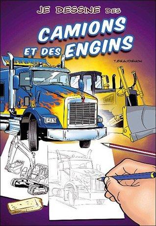 Je dessine des camions et des engins  by  Thierry Beaudenon