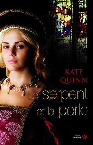 Le Serpent et la Perle Kate Quinn