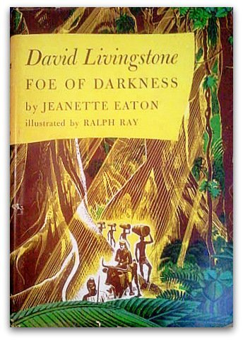 David Livingstone: Foe of Darkness  by  Jeanette Eaton