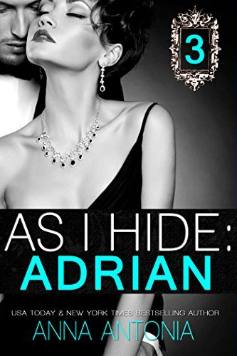 As I Hide: Adrian #3: Billionaire Grooms, Unexpected Brides  by  Anna Antonia
