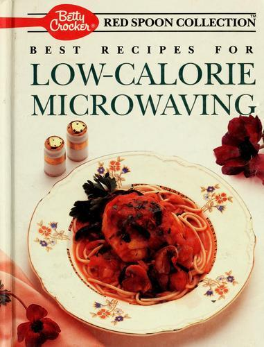 Best Recipes for Low-Calorie Microwaving  by  Betty Crocker