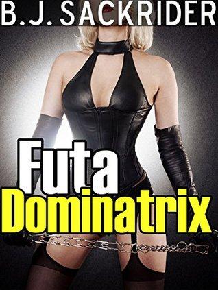 Futa Dominatrix  by  B.J. Sackrider