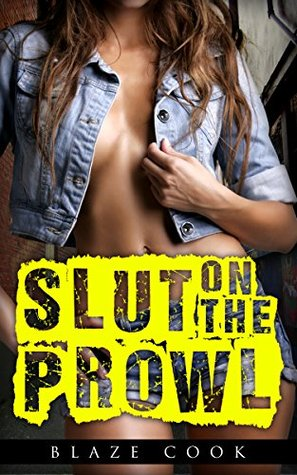 Slut On The Prowl: Taken Hard And Filled Raw Blaze Cook