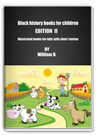 Black history books for children - Edition II  by  William Media Group
