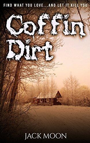 Coffin Dirt: A Tale of Winter Jack Moon
