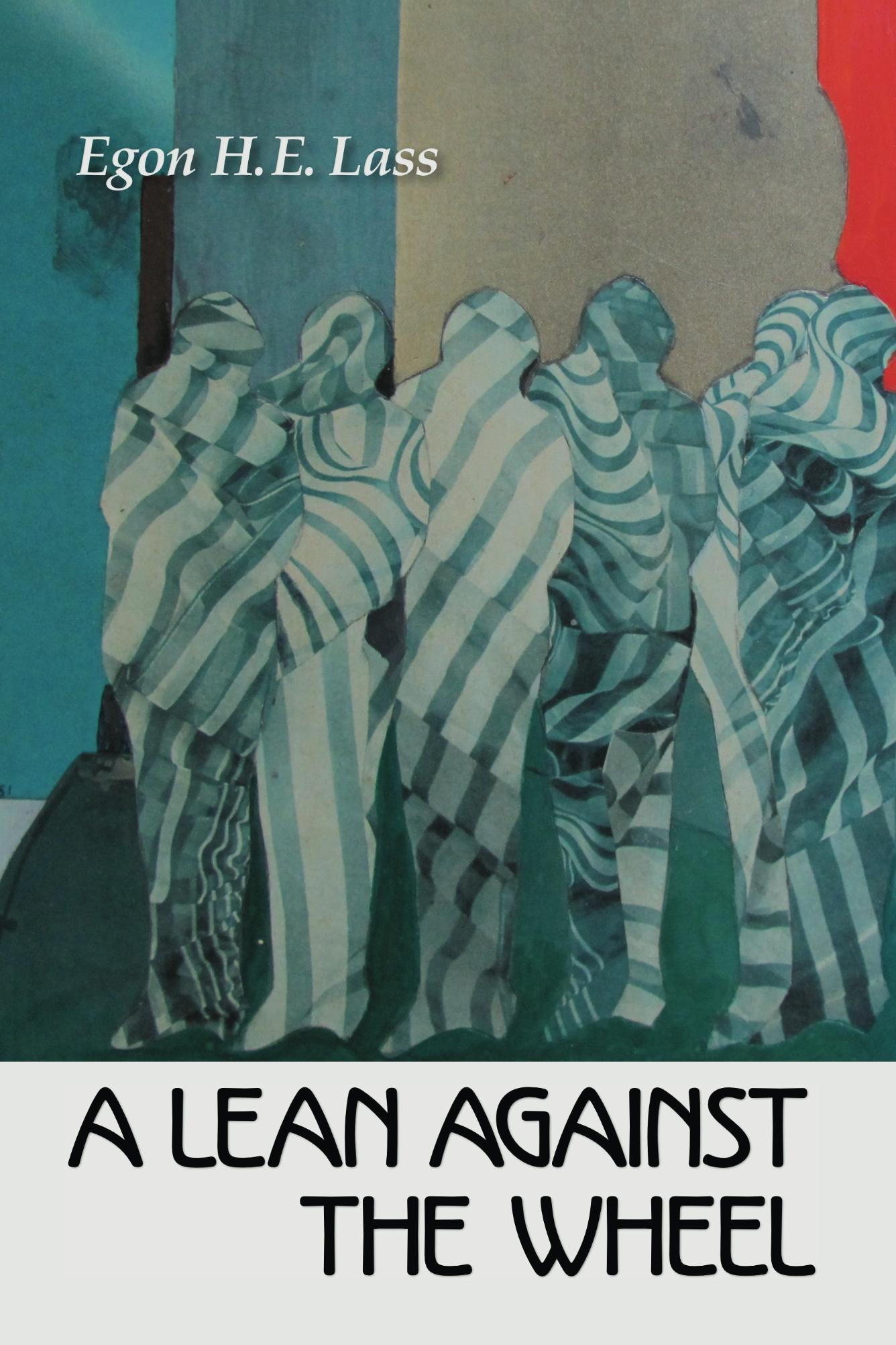 A Lean Against the Wheel  by  Egon H.E. Lass