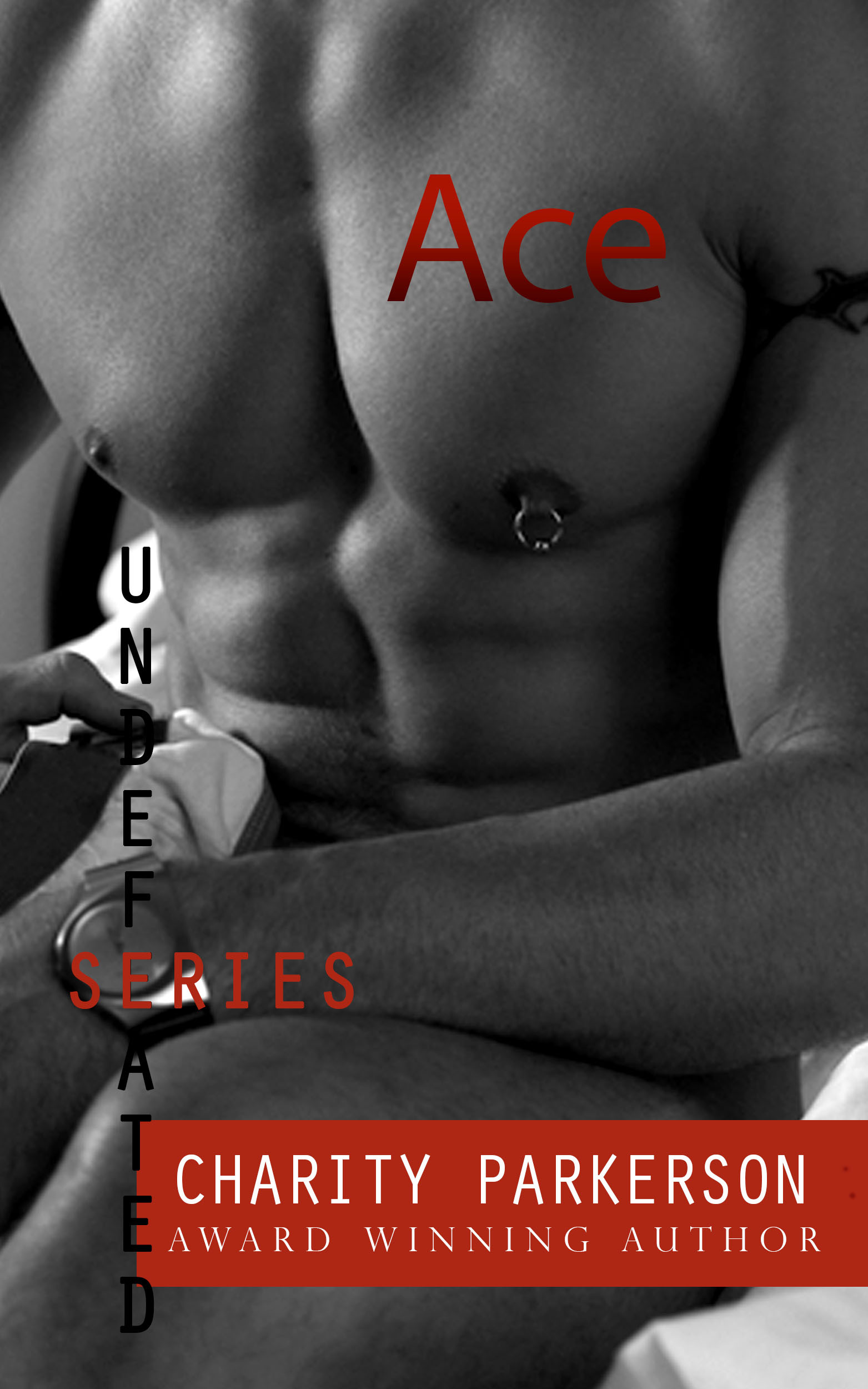 Ace (Undefeated, #2)  by  Charity Parkerson
